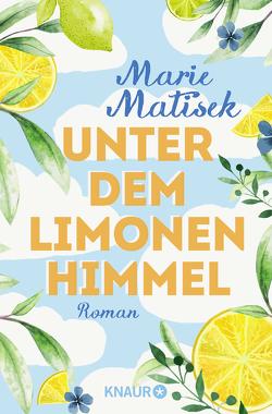 Unter dem Limonenhimmel von Matisek,  Marie