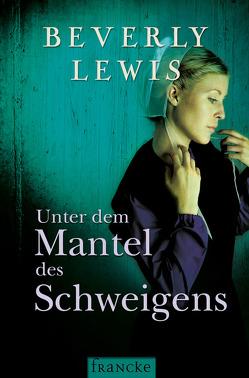 Unter dem Mantel des Schweigens von Lewis,  Beverly, Lutz,  Silvia