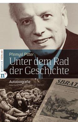 Unter dem Rad der Geschichte von Dittrich,  Sabine, Pitter,  Přemysl, Ruda,  Kurt Maria