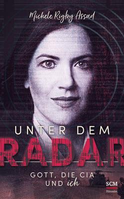 Unter dem Radar von Assad,  Michele Rigby