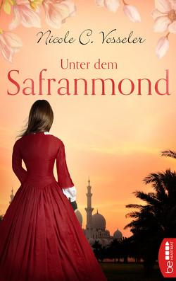 Unter dem Safranmond von Vosseler,  Nicole C.
