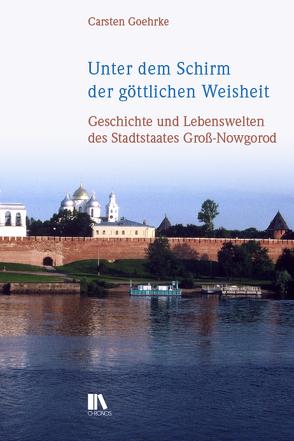 Unter dem Schirm der göttlichen Weisheit von Goehrke,  Carsten