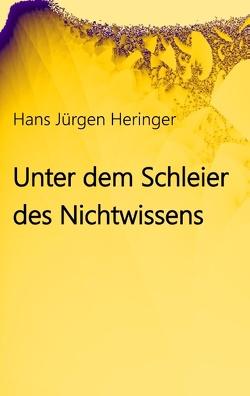 Unter dem Schleier des Nichtwissens von Heringer,  Hans-Jürgen
