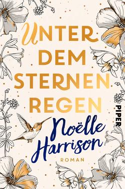 Unter dem Sternenregen von Harrison,  Noëlle, Hochsieder,  Maria
