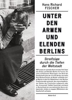 Unter den Armen und Elenden Berlins von Fischer,  Hans Richard