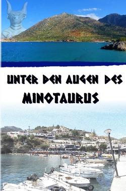 Unter den Augen des Minotaurus von Koller,  Joachim