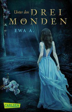 Unter den drei Monden (Die Monde-Saga 1) von A.,  Ewa