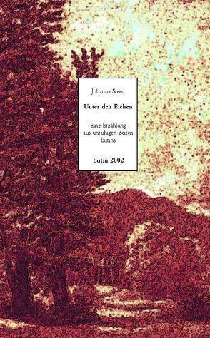Unter den Eichen von Luber,  Susanne, Steen,  Johanna
