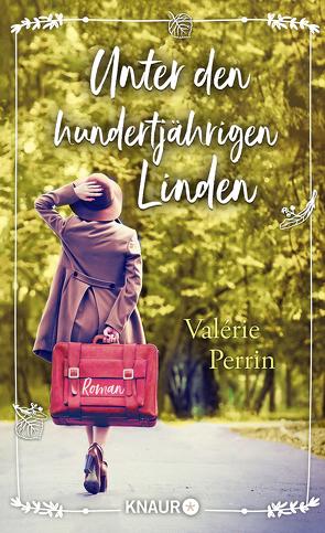 Unter den hundertjährigen Linden von Hald,  Katja, Perrin,  Valérie, Ranke,  Elsbeth