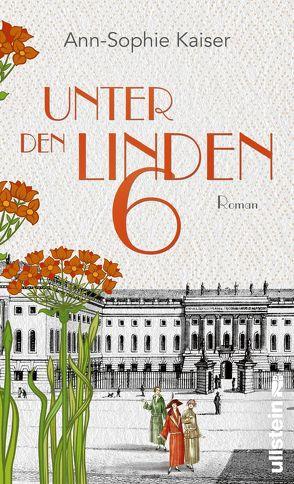 Unter den Linden 6 von Kaiser,  Ann-Sophie