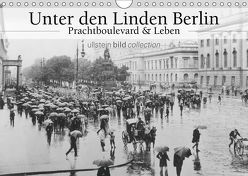Unter den Linden Berlin – Prachtboulevard und Leben (Wandkalender 2019 DIN A4 quer) von bild Axel Springer Syndication GmbH,  ullstein