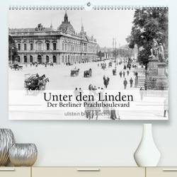 Unter den Linden – Der Berliner Prachtboulevard (Premium, hochwertiger DIN A2 Wandkalender 2021, Kunstdruck in Hochglanz) von bild Axel Springer Syndication GmbH,  ullstein