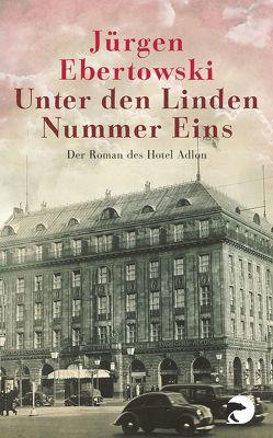 Unter den Linden Nummer Eins von Ebertowski,  Jürgen