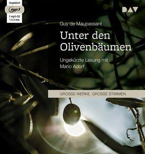 Unter den Olivenbäumen von Adorf,  Mario, Gersch,  Christel, Maupassant,  Guy de