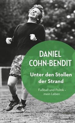 Unter den Stollen der Strand von Cohn-Bendit,  Daniel, Sievers,  Frank