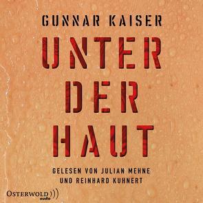 Unter der Haut von Kaiser,  Gunnar, Kuhnert,  Reinhard, Mehne,  Julian