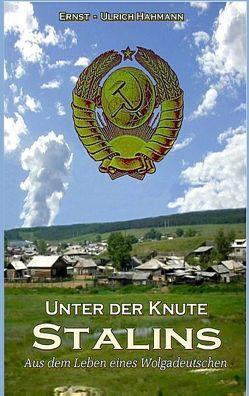 Unter der Knute Stalins von Hahmann,  Ernst - Ulrich