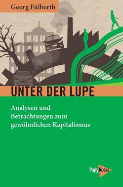 Unter der Lupe von Fülberth,  Georg