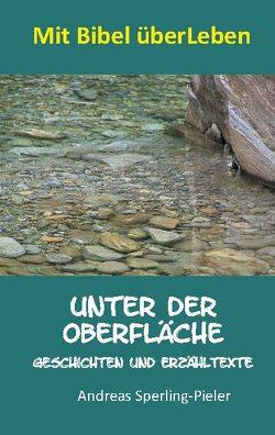 Unter der Oberfläche von Sperling-Pieler,  Andreas
