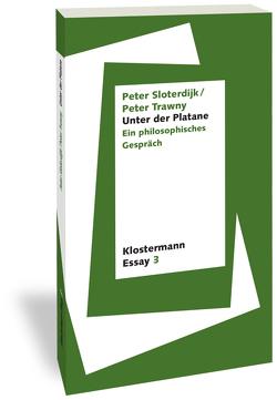 Unter der Platane von Sloterdijk,  Peter, Trawny,  Peter