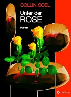 Unter der Rose von Coel,  Collin