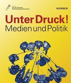 Unter Druck! von Bösch,  Frank, Bouhs,  Daniel, Dörner,  Andreas