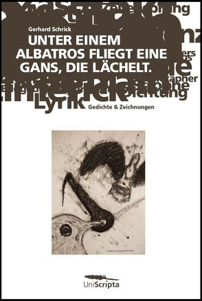 UNTER EINEM ALBATROS FLIEGT EINE GANS, DIE LÄCHELT von Dr. Schrick,  Gerhard