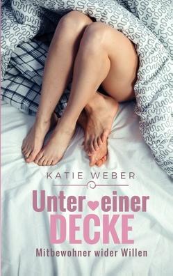 Unter einer Decke von Weber,  Katie