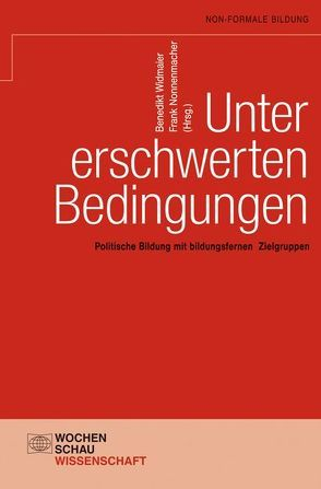 Unter erschwerten Bedingungen von Nonnenmacher,  Frank, Widmaier,  Benedikt