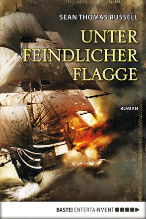 Unter feindlicher Flagge von Hanowell,  Dr. Holger, Russell,  Sean Thomas