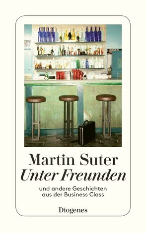 Unter Freunden von Suter,  Martin