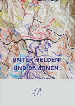 Unter Helden und Dämonen von Weule,  Helga, Weule,  Manfred