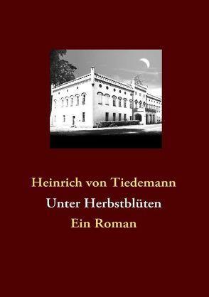 Unter Herbstblüten von Tiedemann,  Heinrich von