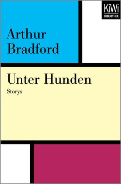 Unter Hunden von Bradford,  Arthur, Goga-Klinkenberg,  Susanne