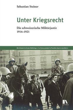 Unter Kriegsrecht von Steiner,  Sebastian