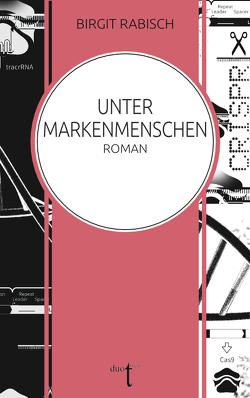 Unter Markenmenschen von Rabisch,  Birgit