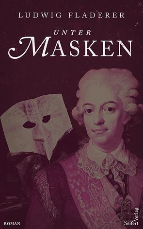 Unter Masken von Fladerer,  Ludwig