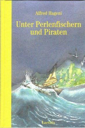 Unter Perlenfischern und Piraten von Eisenburger,  Doris, Hageni,  Alfred