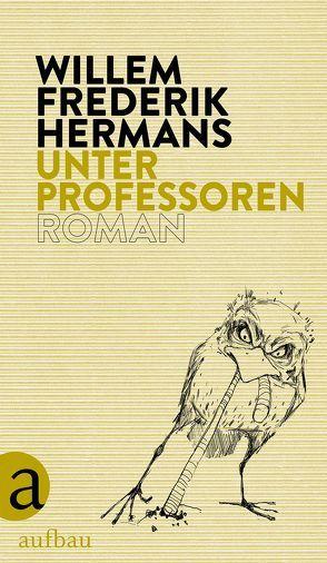 Unter Professoren von Heller,  Barbara, Hermans,  Willem Frederik, Van Beuningen,  Helga