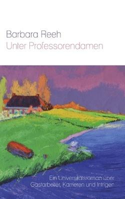 Unter Professorendamen von Reeh,  Barbara