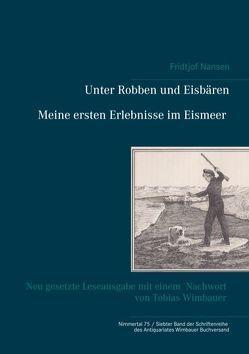 Unter Robben und Eisbären. Meine ersten Erlebnisse im Eismeer von Julius,  Sandmeier, Nansen,  Fridtjof, Wimbauer,  Tobias