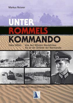 Unter Rommels Kommando von Hartinger,  Andreas, Hoeller,  Hans, Reisner,  Markus