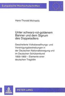 Unter schwarz-rot-goldenem Banner und dem Signum des Doppeladlers von Michaelis,  Hans-Thorald