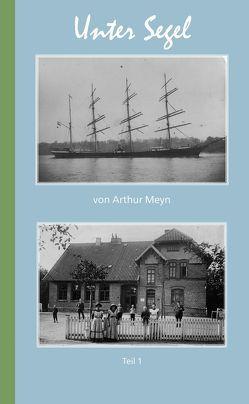 Unter Segel 1 von Meyn,  Arthur