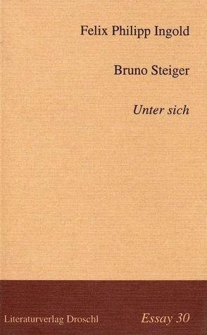 Unter sich von Ingold,  Felix P, Steiger,  Bruno
