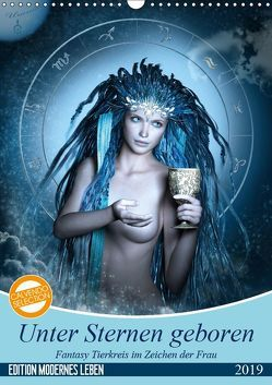 Unter Sternen geboren – Fantasy Tierkreis im Zeichen der Frau (Wandkalender 2019 DIN A3 hoch) von Glodde,  Britta