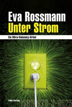 Unter Strom von Rossmann,  Eva