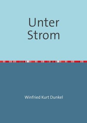 Unter Strom von Dunkel,  Winfried Kurt