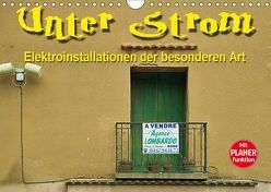 Unter Strom – Elektroinstallationen der besonderen Art (Wandkalender 2019 DIN A4 quer) von Bartruff,  Thomas