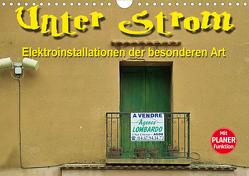 Unter Strom – Elektroinstallationen der besonderen Art (Wandkalender 2021 DIN A4 quer) von Bartruff,  Thomas